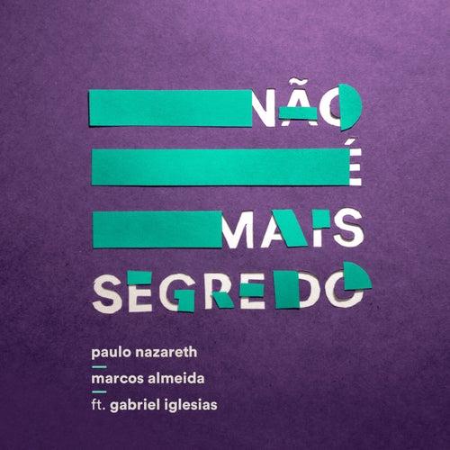 Não é Mais Segredo by Paulo Nazareth