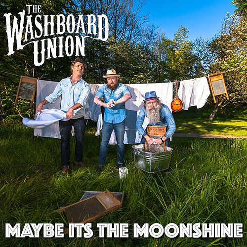 Maybe It's the Moonshine (Diesel mix) by The Washboard Union