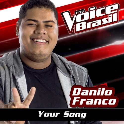 Your Song (The Voice Brasil 2016) de Danilo Franco