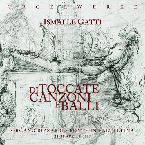 Di toccate, canzoni e balli di Ismaele Gatti