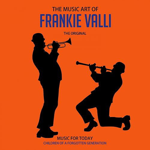 The Music Art of Frankie Valli von Frankie Valli & The Four Seasons