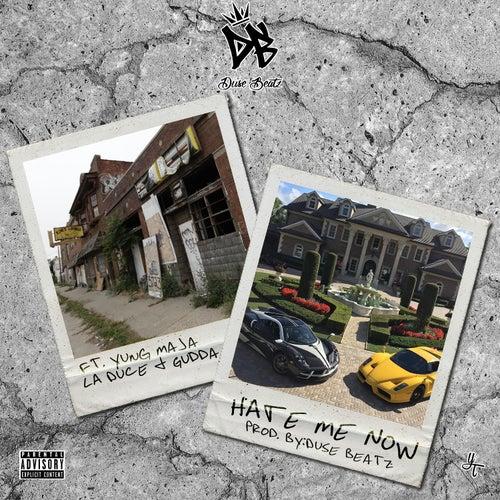 Hate Me Now (feat. Yung Maja, La Duce & Es Gudda) von Duse Beatz