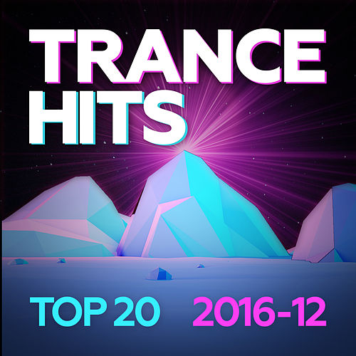 Trance Hits Top 20 - 2016-12 by Various Artists