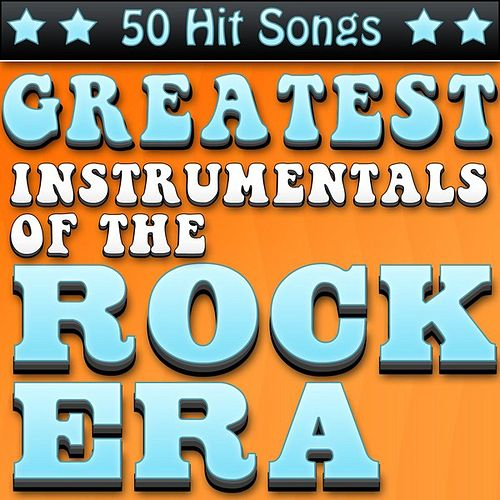 Greatest Instrumentals of the Rock Era - 50 Hit Songs di Various Artists