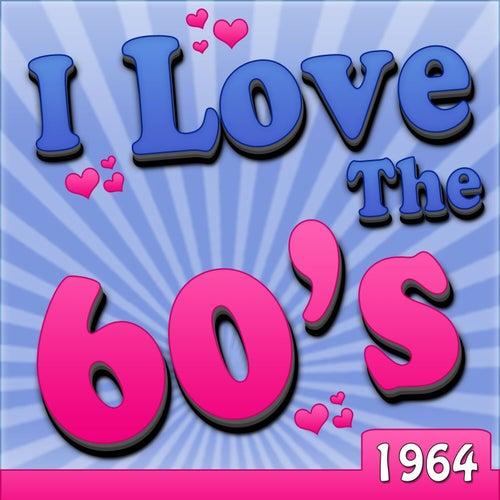 I Love The 60's - 1964 de Various Artists