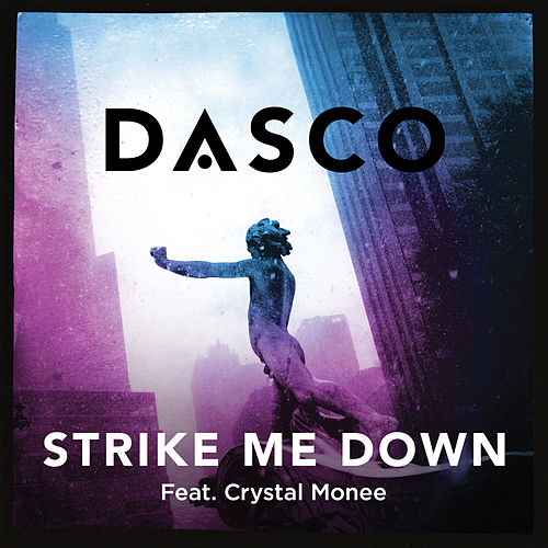 Strike Me Down (feat. Crystal Monee) by Dasco