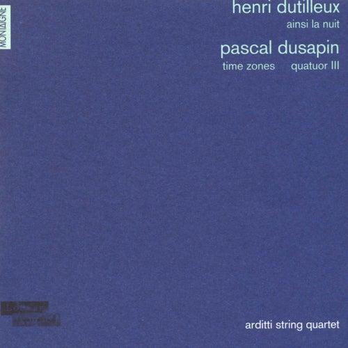 Henri Dutilleux: Ainsi la nuit - Pascal Dusapin: Time zones & Quatuor III by Arditti String Quartet