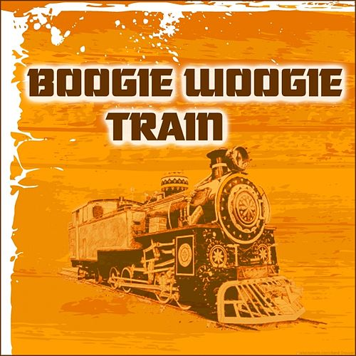 Boogie woogie train by Various Artists