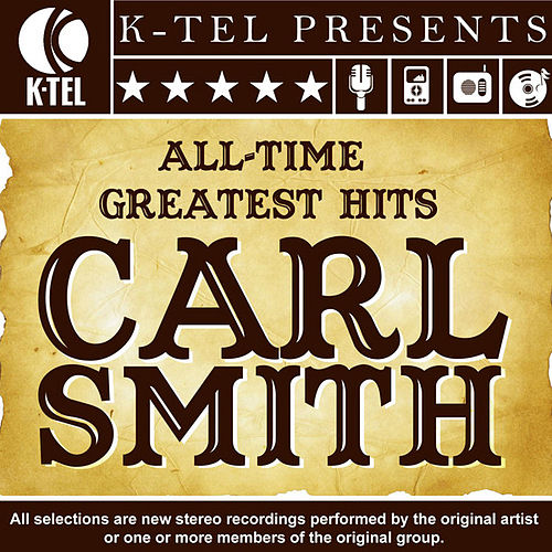 Carl Smith: All-Time Greatest Hits von Carl Smith
