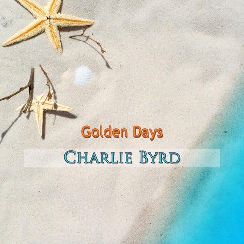 Golden Days von Charlie Byrd