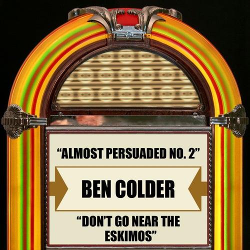 Almost Persuaded No. 2 / Don't Go Near The Eskimos de Ben Colder