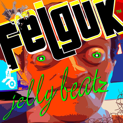 Felguk - Jelly Beatz ep by Felguk
