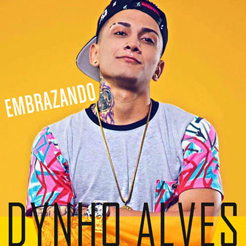 Embrazando de Dynho Alves