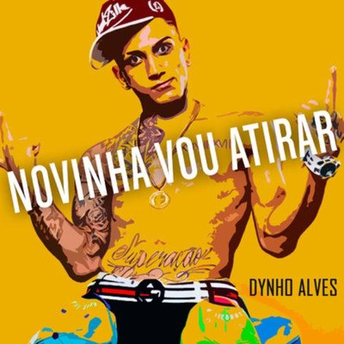 Novinha Vou Atirar de Dynho Alves