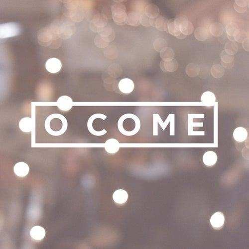 O Come by Friends Creative