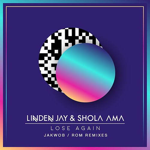 Lose Again (Jakwob / ROM Remixes) by Linden Jay
