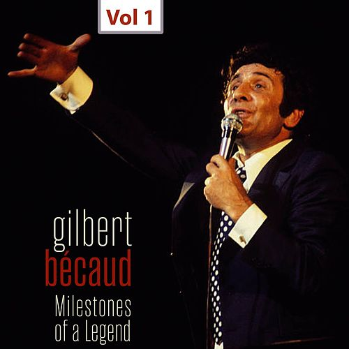 Milestones of a Legend - Gilbert Bécaud, Vol. 1 de Gilbert Becaud