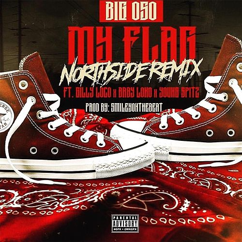 My Flag (feat. Gilly Loco, Baby Loco & Young Spitz) de Big Oso Loc