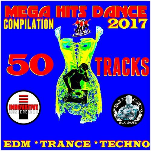 Mega Hits Dance 2017 Compilation (50 Tracks EDM Trance Techno) by Various Artists