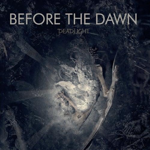 Deadlight von Before The Dawn