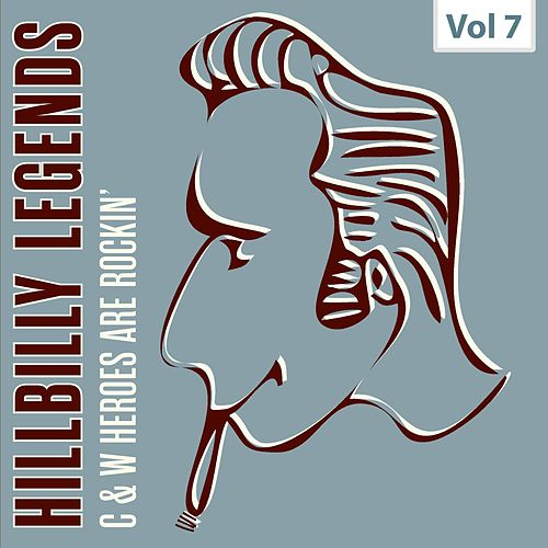 Hillbilly Legends - C & W Heroes Are Rockin', Vol. 7 by Various Artists