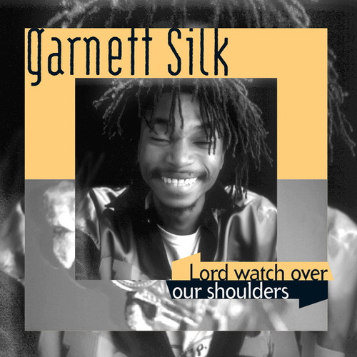 Lord Watch Over Our Shoulders by Garnett Silk