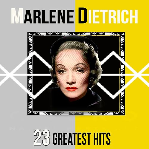 Marlene Dietrich - 23 Greatest Hits by Marlene Dietrich