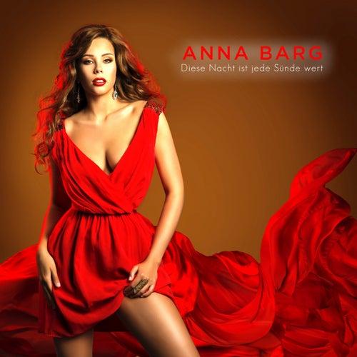 Diese Nacht ist jede Sünde wert von Anna Barg