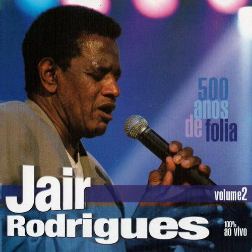 500 Anos de Folia, Vol. 2 (Ao Vivo) de Jair Rodrigues