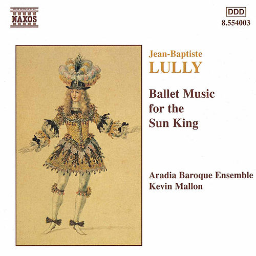 Ballet Music for the Sun King de Jean-Baptiste Lully