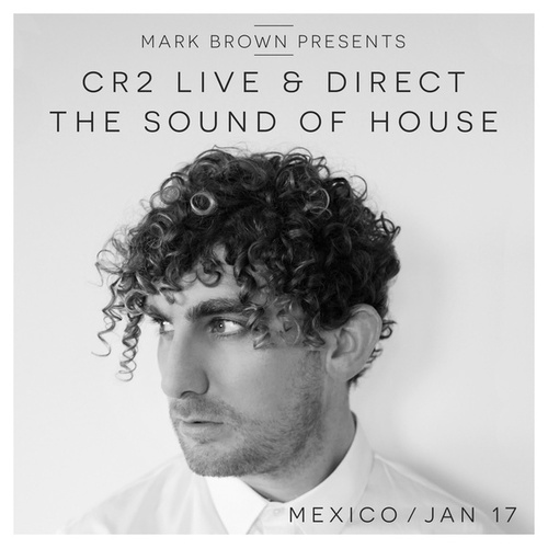 Cr2 Live & Direct - The Sound of House (Mexico January 2017) de Various Artists