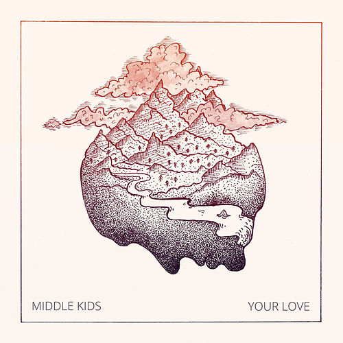 Your Love by Middle Kids