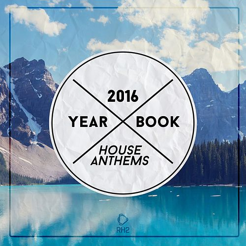 Yearbook 2016 - House Anthems von Various Artists