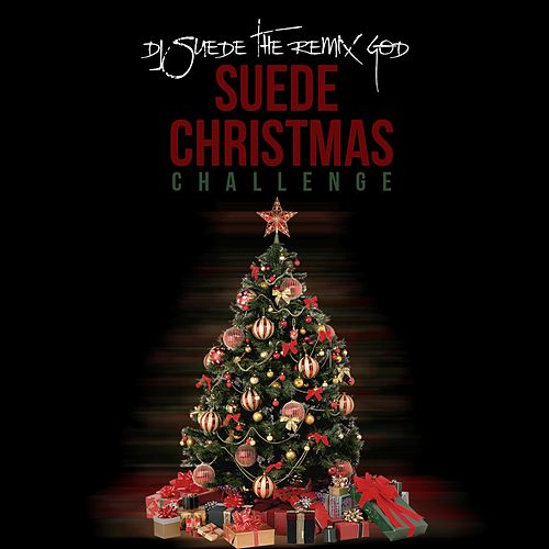Suede Christmas Challenge de DJ Suede The Remix God