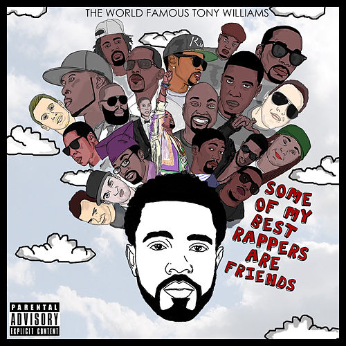Some Of My Best Rappers Are Friends de The World Famous Tony Williams