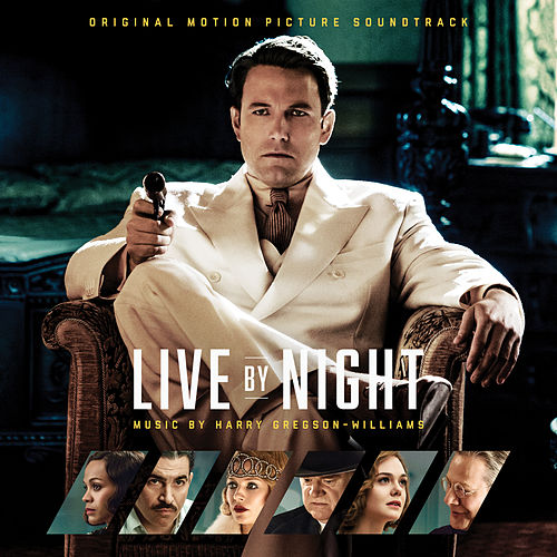 Live by Night: Original Motion Picture Soundtrack van Harry Gregson-Williams