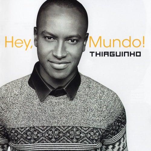 Hey, Mundo! de Thiaguinho