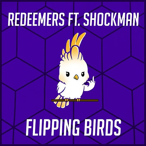 Flipping Birds (feat. Shockman) de The Redeemers
