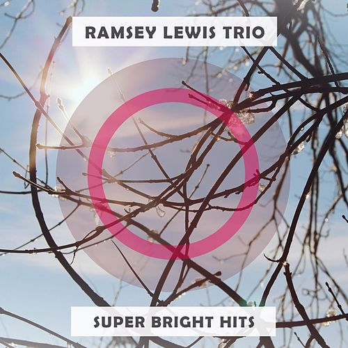 Super Bright Hits by Ramsey Lewis