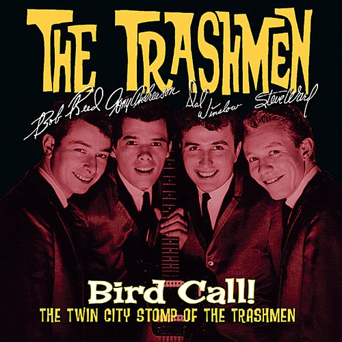 Bird Call!: The Twin City Stomp of the Trashmen de The Trashmen