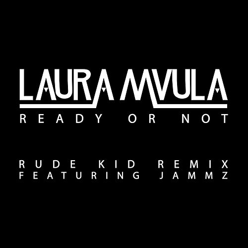 Ready or Not (Rude Kid Remix) von Laura Mvula