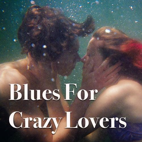 Blues For Crazy Lovers de Various Artists