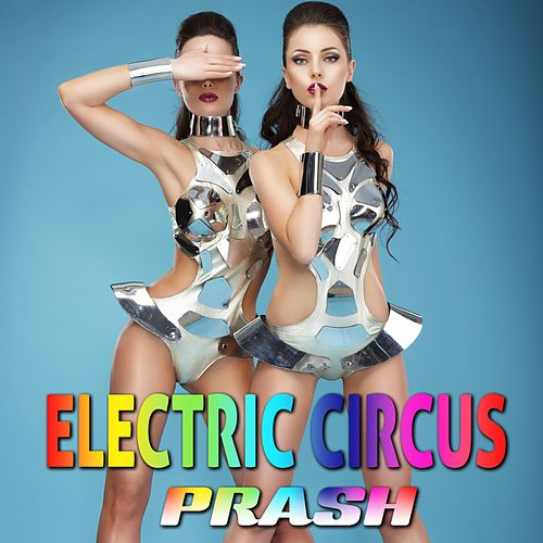 Electric Circus von Prash