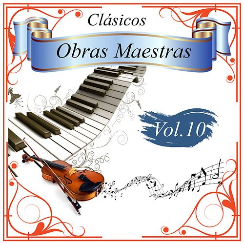 Clásicos - Obras Maestras, Vol. 10 by Various Artists