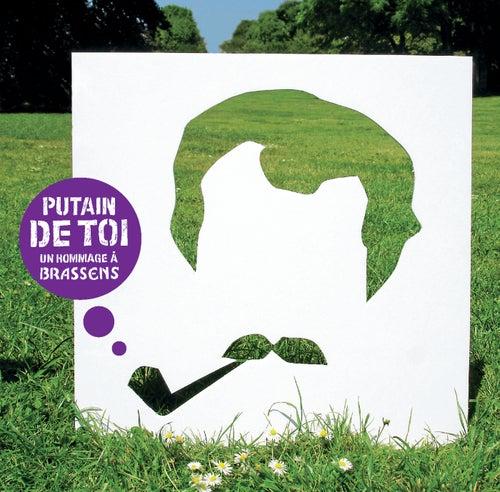Putain de toi - Un hommage à Brassens de Various Artists