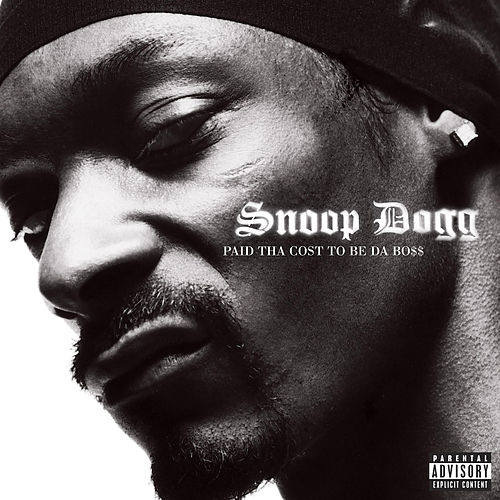Paid Tha Cost To Be Da Bo$$ de Snoop Dogg