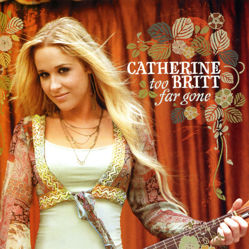 Too Far Gone de Catherine Britt