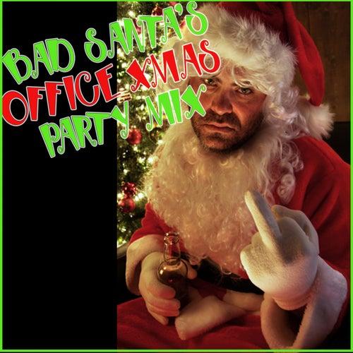 Bad Santa's Office Xmas Party Mix by Various Artists
