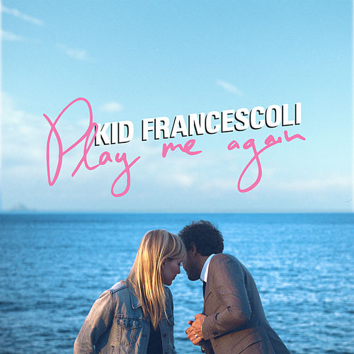 Play Me Again von Kid Francescoli