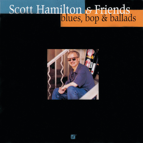 Blues Bop &  Ballads by Scott Hamilton